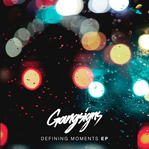 GANGSIGNS - 2AM: U Still Up? [Defining Moments EP out now]