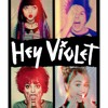 Hey Violet - Lights In The Sky