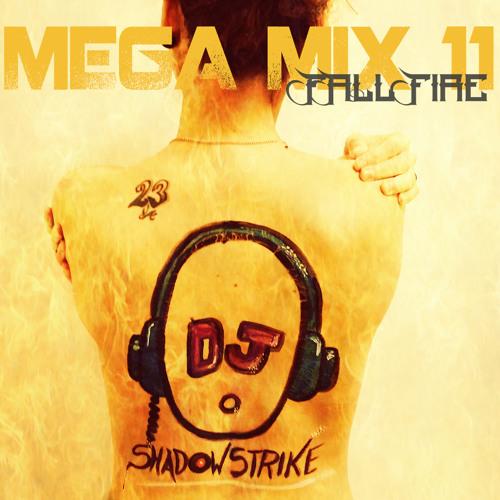 DJ SHADOWSTRIKE - Mega Mix 11 (Fall Fire)
