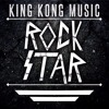 King Kong Music - Rockstar