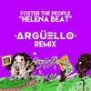 Foster The People - Helena Beat (Argüello Remix)