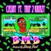 BMB (Big Money Balla) Ft. TRIP2KRAZY (Produced By: Shawty Fresh)