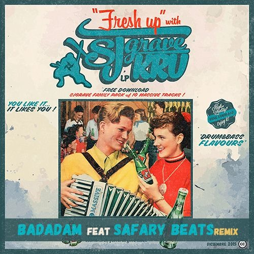 SJ GRAVE & SAFARY BEATS - Badadam _ Big Famili (REMIX) [FREE DOWNLOAD]