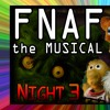 Five Nights At Freddys's The Musical (Night 3)