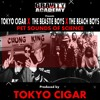TOKYO CIGAR X THE BEASTIE BOYS X THE BEACH BOYS - Get it together featuring Q-TIP
