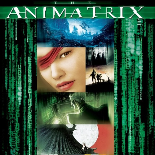 Criminally Underrated Episode 5: The Animatrix (2003)