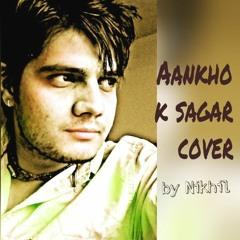 Ankhon K Sagar Cover By Nikhil
