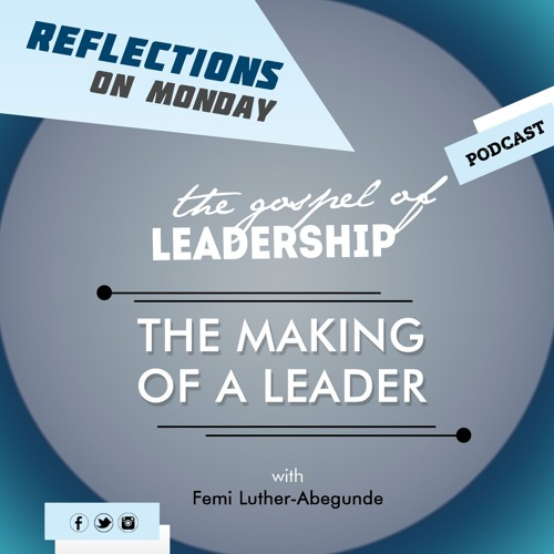 Femi L. Abegunde -The Making Of A Leader