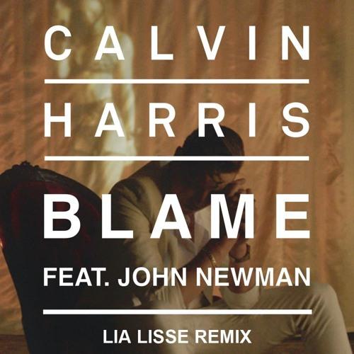 Calvin Harris feat. John Newman - Blame (Lia Lisse Remix)