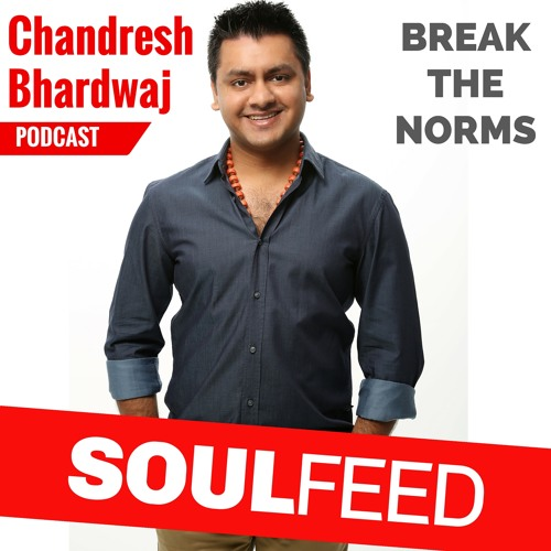 Chandresh Bhardwaj: Break the norms