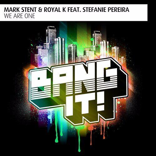 Mark Stent & Royal K Ft Stefanie Pereira - We Are One  (Radio Edit)