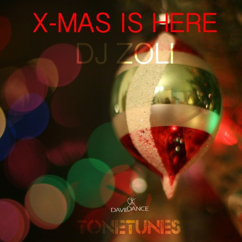 Dj Zoli - X - Mas Is Here (Radio Version)