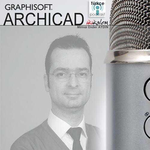 ArchiCAD hakkında ilk podcast yayını Türkiye'de!