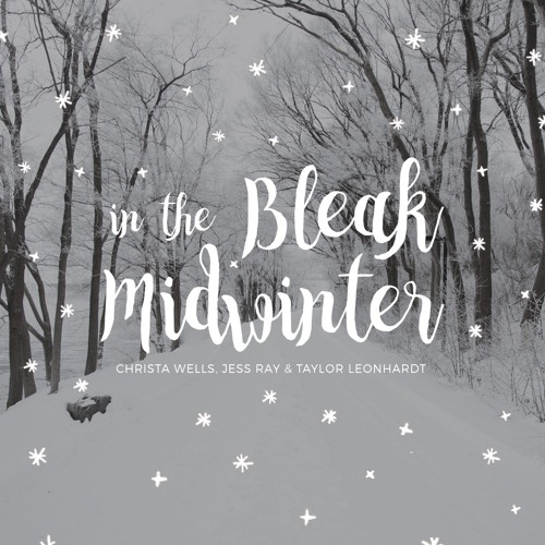 In The Bleak Midwinter (Christa Wells, Jess Ray, Taylor Leonhardt)- FREE DOWNLOAD