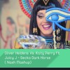 Oliver Heldens Vs. Katy Perry Ft. Juicy J - Gecko Dark Horse (Nash Mashup)