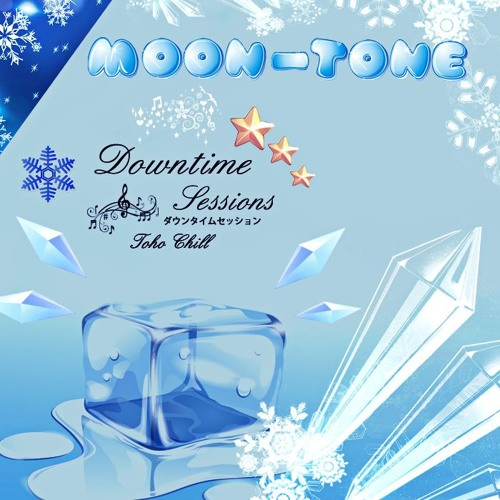 Moon-Tone「Downtime Sessions - Toho Chill」
