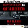 DJ Ka$h (feat. Smar-T & Hot-Dog) - Bienvenue dans le quartier