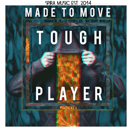 MADE To MOVE - Tough Player [Free Download]