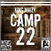 King Maizy - Camp 22 [Prod. By Sarom Soundz]