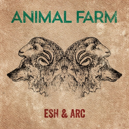 Esh & Arc - Animal Farm