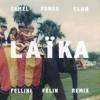 Camel Power Club - Laïka (Fellini Félin Remix) mp3