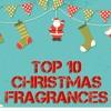 Top 10 Christmas Fragrances Perfumes Colognes 2015