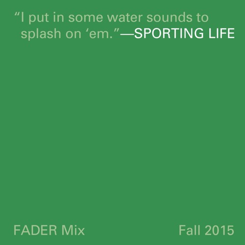 FADER Mix: Sporting Life