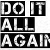 DO IT ALL AGAIN -GARAGE -320 FREE DOWNLOAD