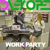 D.veloped - Work: Party