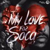 My Love For Soca Mixtape Vol. 1 Featuring Nutron