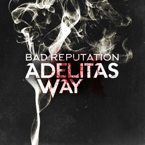 Adelitas Way - Bad Reputation
