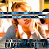 BABY ONE MORE TIME (FT. BRAYTON BOWMAN)