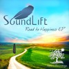 SoundLift - Road To Happiness EP