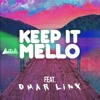 Marshmello Ft Omar Linx Keep It Mello Mp3