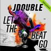JDOUBLE X LET THE BEAT GO (OUT NOW ZONE RECORDS
