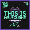 This Is Melbourne Episode 11 ( Featuring TRP)