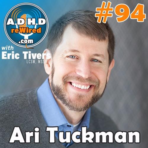 94   ADHD, Sex, and Intimacy Survey Results w/ Ari Tuckman