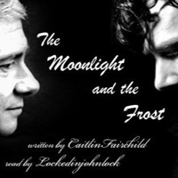 Podfic The Moonlight And The Frost Ch 1