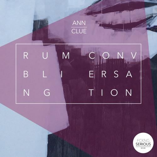 FS007 - RUMBLING CONVERSATION - Ann Clue (EP)