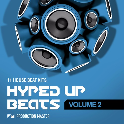 Hyped Up Beats Volume 2: house beat kits