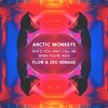 (Flow & Zeo Remake) Arctic Monkeys - Why'd You Only Call Me When You Are High :: FREE DOWNLOAD