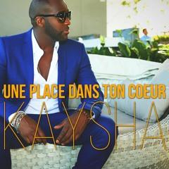 Kaysha - Une place dans ton coeur