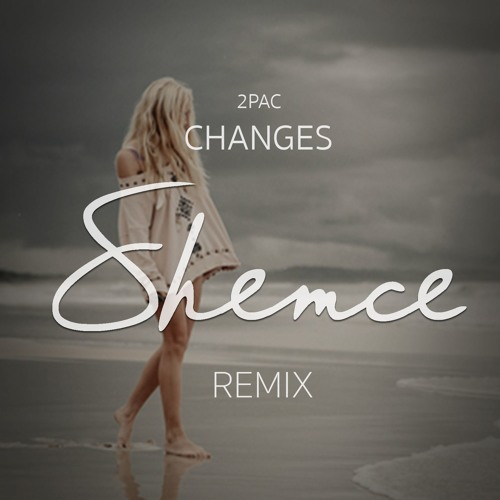2 Pac - Changes (Shemce Remix)