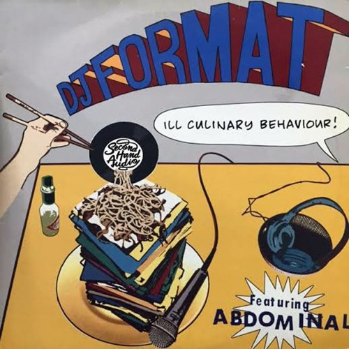 DJ Format - Ill Culinary Behaviour (feat. Abdominal) (Second Hand Audio Remix)