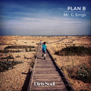 Plan B by Mr G Sings