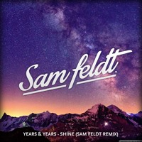 Years & Years - Shine (Sam Feldt Remix)