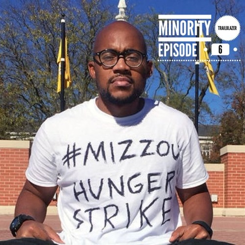 Ep 6: What's Next After the Protest? Why activist Jonathan Butler started the Mizzou Hunger Strike