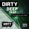 Dirty Deep Trap Kits [10 Construction Kits, FL Studio & Ableton Templates]