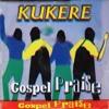 Kukere  Gospel - Praise  | africa-gospel.comli.com