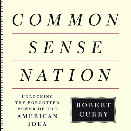 Robert Curry's 'Common Sense Nation'
